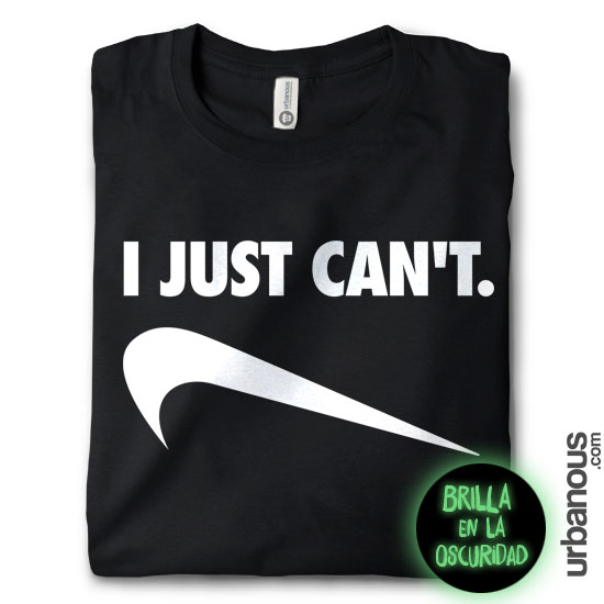 e57bccd1d Camiseta I Just Can t - Urbanous. Camisetas originales y divertidas.